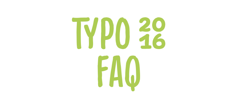 TYPO Berlin 2016 FAQs