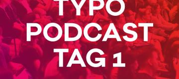 Podcast-Rückblick: Das Typografische Quartett berichtet über Tag 1 der TYPO Berlin 2018