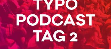 Podcast-Rückblick: Das Typografische Quartett berichtet über Tag 2 der TYPO Berlin 2018