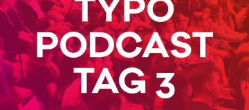Podcast-Rückblick: Das Typografische Quartett bespricht Tag 3 der TYPO Berlin 2018